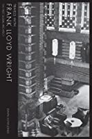 Travels With Frank Lloyd Wright (Travels with Frank Lloyd Wright: the First Global Starchitect)