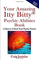 Your Amazing Itty Bitty Psychic AbilitiesBook: 15 Keys to Unlock Your Psychic Powers