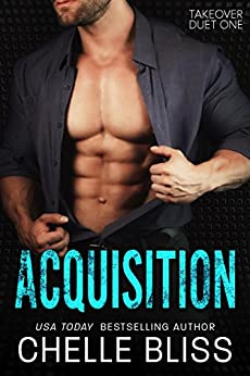 Acquisition (Takeover Duet Book 1) by [Bliss, Chelle]