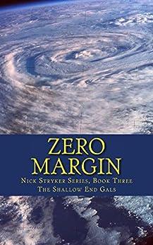 Zero Margin: Nick Stryker, Book Three The Shallow End Gals (Nick Stryker Series 3) by [Graybosch, Vicki]