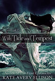 With Tide and Tempest (Secrets of Itlantis Book 3) by [Ellison, Kate Avery]