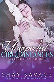 The Shortcoming: Unexpected Circumstances Book 4 by [Savage, Shay]