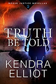 Truth Be Told (Rogue Justice Novella Book 2)