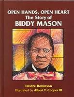 Open Hands, Open Heart: The Story of Biddy Mason