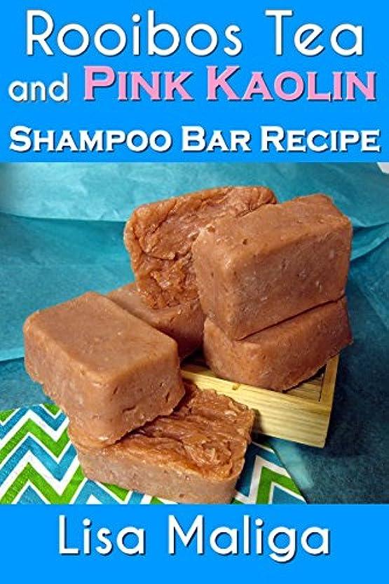 買い手加入仮称Rooibos Tea and Pink Kaolin Shampoo Bar Recipe (English Edition)