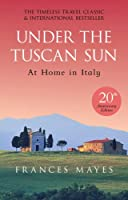 Under The Tuscan Sun: Anniversary Edition
