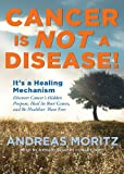 Cancer Is Not a Disease!: It's a Survival Mechanism; Discover Cancer's Hidden Purpose, Heal Its Root Causes, and Be Healthier Than Ever Library Edition