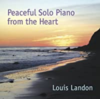 Peaceful Solo Piano from the Heart