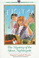 The Mystery of the Silent Nightingale (Three Cousins Detective Club)