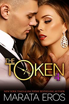 The Token (#4): Alpha Billionaire Dark Romance by [Eros, Marata, Blodgett, Tamara Rose]
