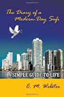 The Diary of a Modern-Day Sufi: A Simple Guide to Life
