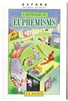 A Dictionary of Euphemisms (Oxford Paperback Reference)