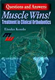 Questions and Answers: Muscle Wins! Treatment in Clinical Orthodontics