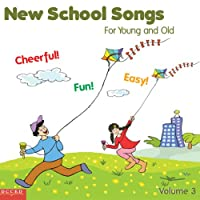 Vol. 3-New School Songs for Young & Old