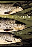 The Fish's Eye: Essays About Angling and the Great Outdoors 画像
