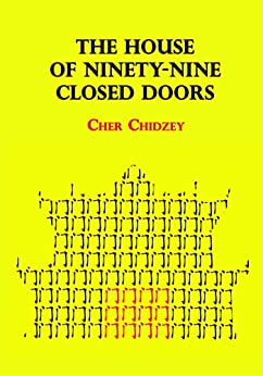 The House of Ninety-nine Closed Doors by [Chidzey, Cher]