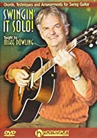 Swingin' It Solo! Chords,Techniques and Arrangements for Swing Guitar by Mike Dowling