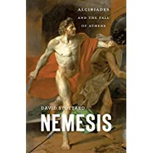 Nemesis: Alcibiades and the Fall of Athens