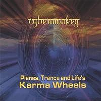 Planes Trance & Lifes Karma Wheels