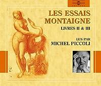 Les Essais Montaigne Vol. 2 (Livres II & III)
