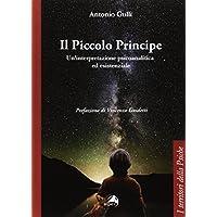 Il Piccolo Principe. Un'interpretazione psicoanalitica ed esistenziale