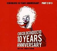 Circoloco 10 Years Anniversary: Part 2 of 3