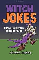 Witch Jokes: Funny Halloween Jokes for Kids