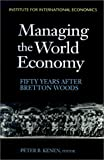 Managing the World Economy: Fifty Years After Bretton Woods 画像