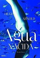 Agua Nacida / Water Born