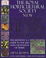 RHS New Encyclopedia Of Herbs & Their Uses