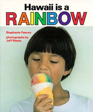 Hawaii Is a Rainbow (A Kolowalu Book)