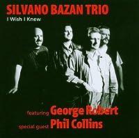I Wish I Knew by Bazan Trio Ft Phil Collins (2003-09-02)