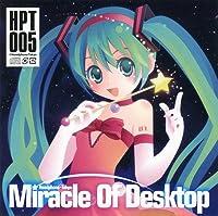 Miracle Of Desktop[同人音楽]