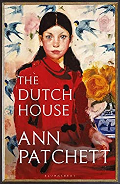 The Dutch House: The Sunday Times bestseller and a 'Book of the Year' 2019