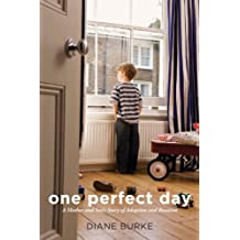 One Perfect Day: A Mother and Son's Story of Adoption and Reunion