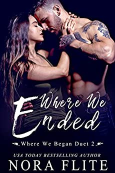 Where We Ended (Where We Began Duet Book 2) by [Flite, Nora]