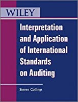 Interpretation and Application of International Standards on Auditing by Steven Collings(2011-04-04)