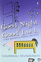 Good Night and Good Luck: A New Mum Battles Manual And Myths