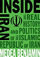 Inside Iran: The Real History and Politics of the Islamic Republic of Iran