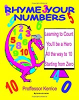 Rhyme Your Numbers: With Proffessor Kerrice