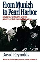 From Munich to Pearl Harbor: Roosevelt's America and the Origins of the Second World War (American Ways)