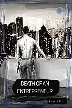 [Olds, Geoff]のDeath of an Entrepreneur (English Edition)