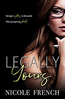 Legally Yours (Spitfire Book 1) by [French, Nicole]