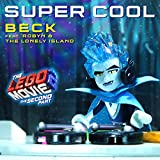Super Cool (Feat. Robyn & The Lonely Island) [From The Lego® Movie 2: The Second Part - Original Motion Picture Soundtrack]