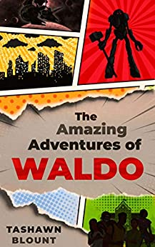 The Amazing Adventures of Waldo: An Extraordinary High School Experience Split Between Reality & Fantasy by [Blount, Tashawn]