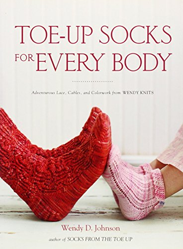 Toe-Up Socks for Every Body: Adventurous Lace, Cables, and Colorwork from Wendy Knitsの詳細を見る