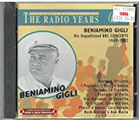 THE RADIO YEARS : BENIAMINO GIGLI His Unpublished BBC Concerts 1949-1952