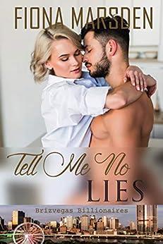 [Marsden, Fiona M]のTell Me No Lies (Brizvegas Billionaires Book 1) (English Edition)