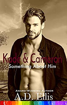 Kade & Cameron (Something About Him Book 6) by [Ellis, A.D.]