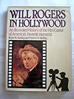 Will Rogers In Hollywood
